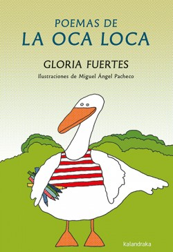 Poemas de la Oca Loca Gloria Fuertes Ed. Kalandraka